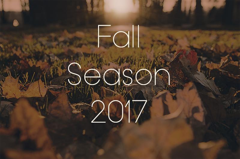 Fall Season 2017!